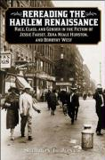 Rereading the Harlem Renaissance: Race, Class, and Gender in the Fiction of Jessie Fauset, Zora Neale Hurston, and Dorothy West