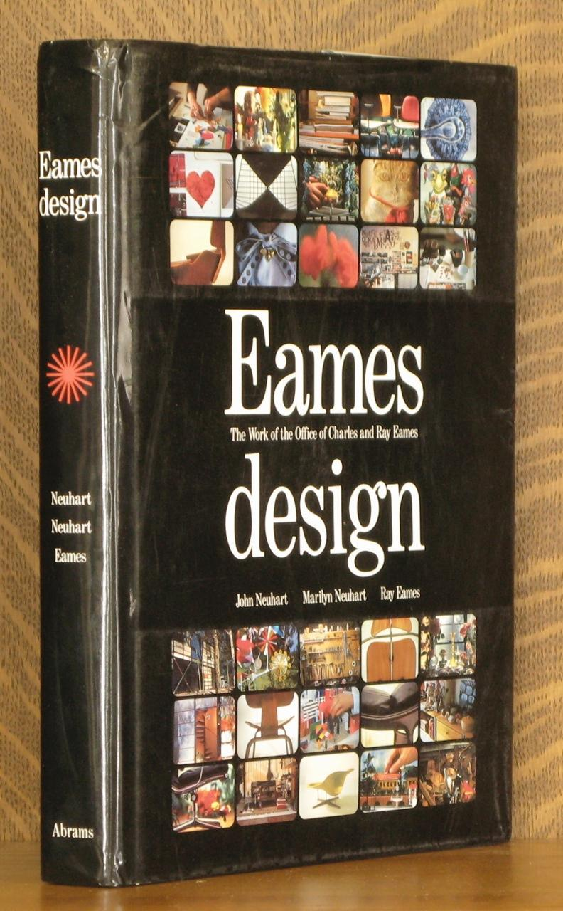 EAMES DESIGN, THE WORK OF THE OFFICE OF CHARLES AND RAY EAMES - John and Marilyn Neuhart and Ray Eames