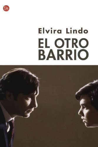 El otro barrio / The Other Neighborhood (Spanish Edition) (Narrativa (Punto de Lectura)) - Elvira Lindo
