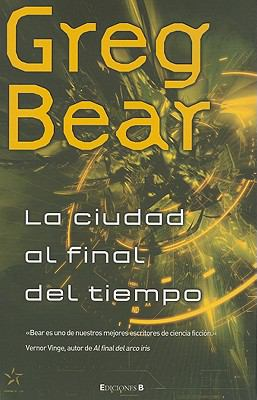 Ciudad al final del tiempo (Spanish Edition) (Nova (Ediciones B)) - Greg Bear