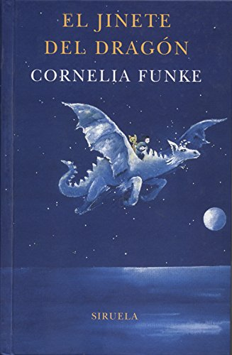 El jinete del dragon / Dragon Rider (Las tres edades / The Three Ages) (Spanish Edition) - Cornelia Caroline Funke