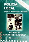 POLICIA LOCAL Vol. III - SUPUESTOS PRACTICOS (Ed.2010)