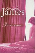 Pasion Secreta = The Secret Passion of Simon Blackwell - James, Samantha