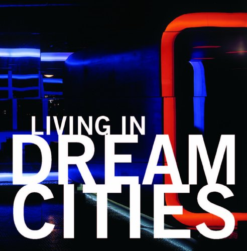 Living in Dream Cities - Mariana R. Eguaras Etchetto