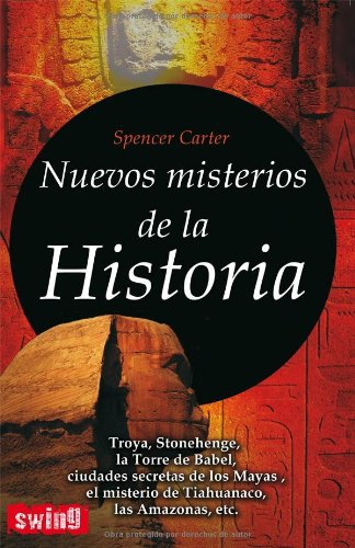 Nuevos misterios de la Historia (Spanish Edition) - Spencer Carter