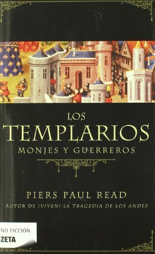 Los templarios (Zeta No Ficcion) (Spanish Edition) - Paul Piers Read