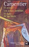 El acoso & Los pasos perdidos & El Siglo de las luces / Manhunt & Lost Steps & The Century of Lights (Biblioteca Carpentier / Carpentier's Library) (Spanish Edition)