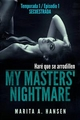 My Masters' Nightmare - Temporada 1, Episodio 1 - Secuestrada - Marita A. Hansen