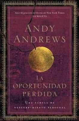 La Oportunidad Perdida - Andy Andrews