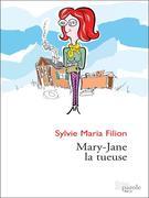 Sylvie Maria Filion: Mary-Jane la tueuse