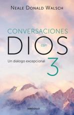 Conversaciones con Dios 3: El diálogo excepcional/Conversations With God, Book 3 : The Exceptional Dialog - Neale Donald Walsch (author)