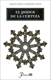Poder de la certeza - Miguel Angel Velazquez
