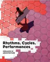 Rhythms, Cycles, Performances: Ceramics in Architecture