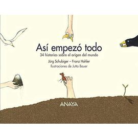 Asi empezo todo/ That's How it all started: 34 Historias Sobre El Origen Del Mundo - Franz Hohler