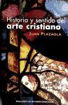Plazaola, Juan: Historia y sentido del arte cristiano