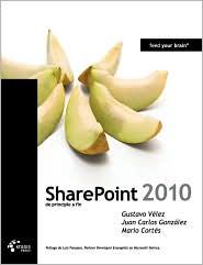 Sharepoint 2010 de principio a fin - Gustavo V lez, Juan Carlos Gonz lez, Mario Cort s
