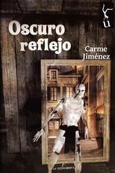 Oscuro reflejo - Carme Jiménez