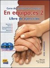 En equipo.es. Libro de ejercicio. Con CD Audio. Per le Scuole superiori - Juan Olga