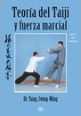 Teoria del taiji y fuerza marcial/ Theory of the Taiji and Martial Force - Jwing-Ming Yang