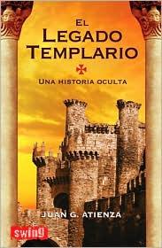 El legado templario: Una historia oculta - Juan G. Atienza