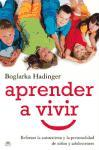 Aprender a vivir/ Learning to Live: Reforzar la autoestima y la personalidad de ninos y adolescentes/ Reinforcing Self-Esteem and Personality of Children and Adolescents (Spanish Edition)