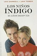 Los Ninos Indigo: 10 Anos Despues = The Indigo Children