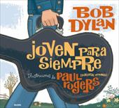 Joven Para Siempre/Forever Young - Dylan, Bob / Rogers, Paul
