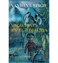 Vacaciones en el Himalaya/ Vacation in the Himalaya - Vandana Singh