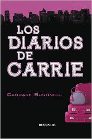 Los Diarios de Carrie - Candace Bushnell