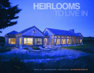 Heirlooms to Live In: Homes in a new regional vernacular - Leo Wiegman
