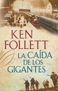 La caída de los gigantes / Fall of Giants - Ken Follett