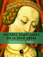 Mujeres silenciadas en la Edad Media - Sandra Ferrer Valero