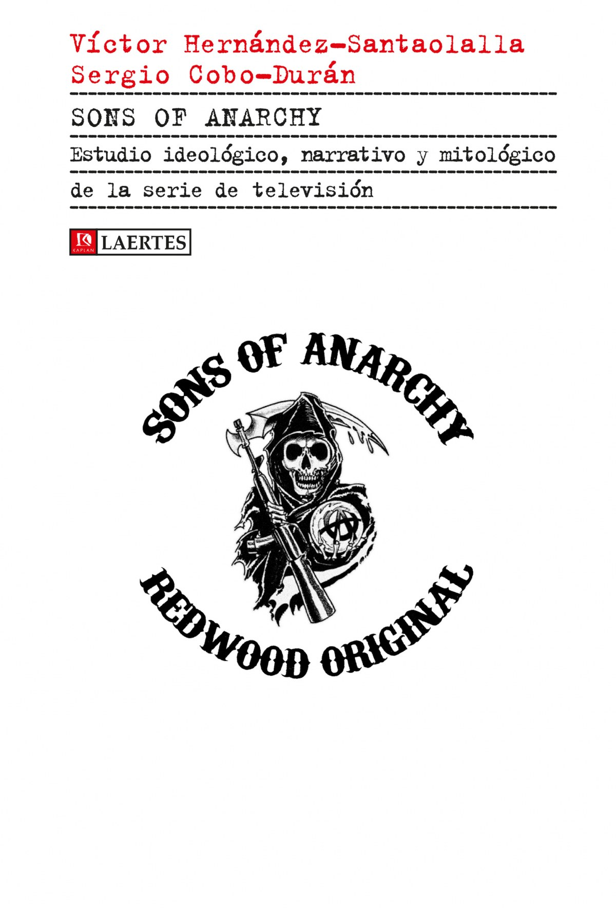 SONS OF ANARCHY Estudio ideológico, narrativo y mitológico de serie te - Vv.Aa.