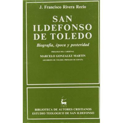 San Ildefonso de Toledo. Biografía, Época y Posteridad