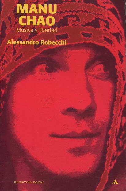 Manu Chao. Música y libertad - Robecchi, Alessandro