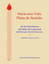 Hacia Una Vida Plena De Sentido - De Las Enseñanzas Del Rebe De Lubavitch - Simon Jacobson, Lubavitch Sudamericana
