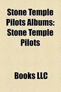 Stone Temple Pilots Albums: Stone Temple Pilots, Core, Purple, Shangri-La Dee Da, No. 4, Thank You