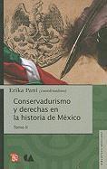 Conservadurismo y Derechas en la Historia de Mexico, Tomo II (Biblioteca Mexicana: Historia y Antropologia)