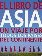 Lonely Planet el Libro de Asia: Un Viaje Por Todos los Piases del Continente