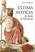 Última noticia de Jesús el Nazareno