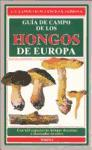 GUIA CAMPO DE LOS HONGOS DE EUROPA: GUIDE TO MUSHROOMS