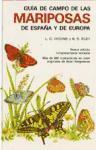 GUIA CAMPO DE MARIPOSAS ESPAÑA Y EUROPA (GUIAS DEL NATURALISTA-INSECTOS Y ARACNIDOS)