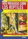El gran libro de las 100 preguntas sobre los reptiles/ The Great Book of 100 Questions about Reptiles (Animales De Compania/ Companion Animals)