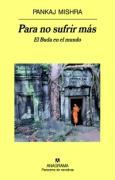Para no sufrir más. El Buda en el mundo (Panorama de narrativas)