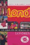 Londres/london: UN Gran Fin De Semana En (Fin De Semana)