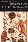 Repartiments a la corona d`Aragó (Segles XII-XIII) (Història, Band 30)