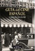 Guia del cine espanol/ Guide of Spanish Cinema (Signo E Imagen/ Sign and Image) (Spanish Edition)