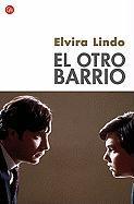 El Otro Barrio = The Other Neighborhood