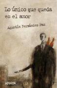 Lo unico que queda es el amor / All that Remains is Love (Spanish Edition)