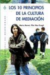 Los 10 Principios de La Cultura de Mediacion (Spanish Edition)